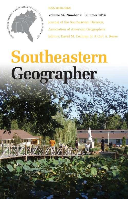 Southeastern Geographer, Volume 54, #2 (Summer #2014)