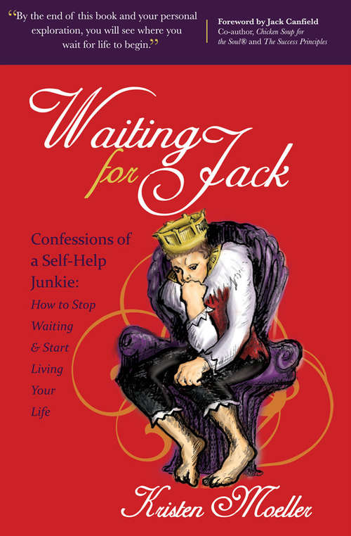 Waiting for Jack: Confessions of a Self-Help Junkie: How to Stop Waiting & Start Living Your Life