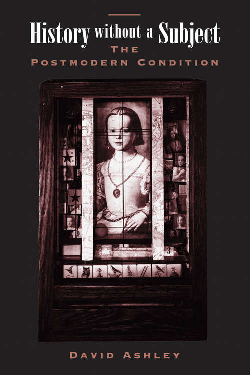 History Without A Subject: The Postmodern Condition
