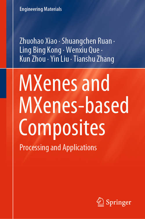 MXenes and MXenes-based Composites: Processing and Applications (Engineering Materials)