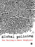 Global Policing: Police Power In Global Context (Onati International Series In Law And Society Ser.)