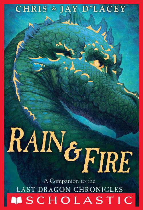 Rain & Fire: A Companion to the Last Dragon Chronicles (Last Dragon Chronicles, The)