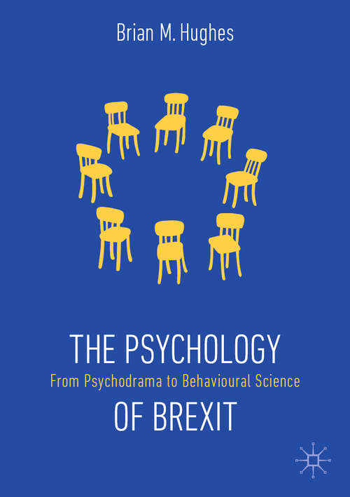 The Psychology of Brexit: From Psychodrama to Behavioural Science