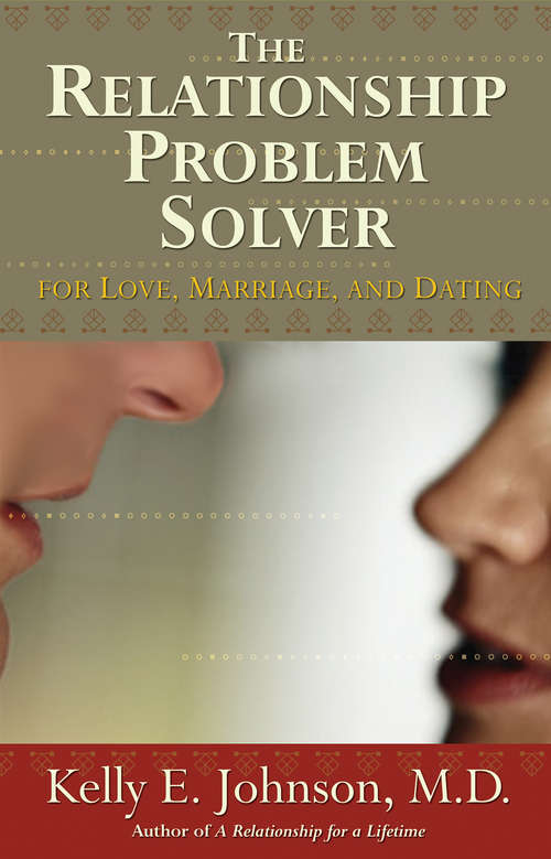 The Relationship Problem Solver: For Love, Marriage, And Dating