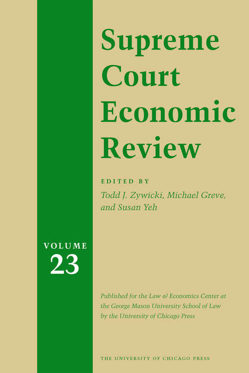 Supreme Court Economic Review, Volume 23 (Supreme Court Economic Review #23)