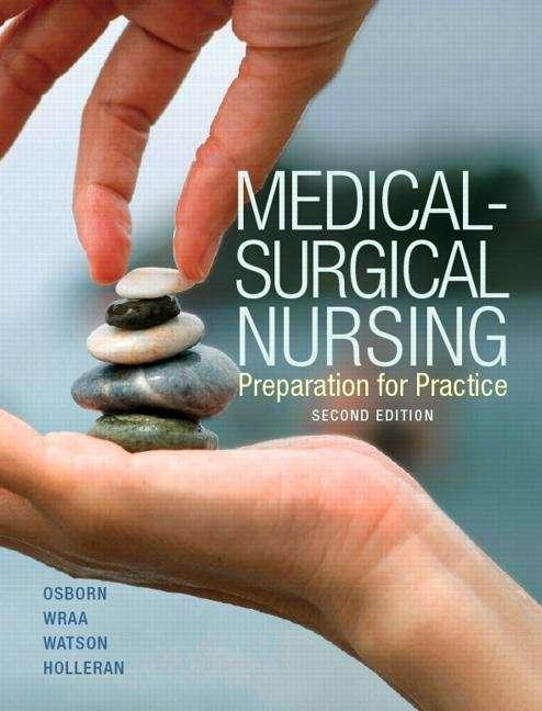 Medical-Surgical Nursing: Preparation for Practice (2nd Edition)