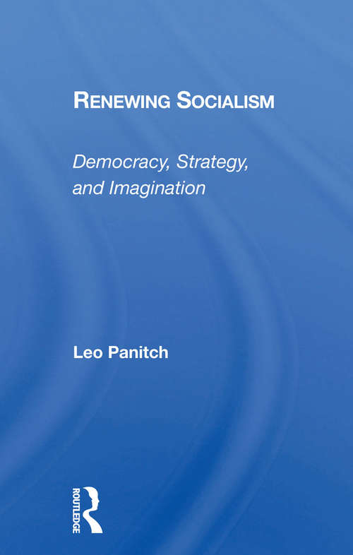 Renewing Socialism: Democracy, Strategy, And Imagination