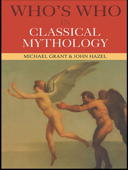 Who's Who in Classical Mythology (Who's Who Ser.)