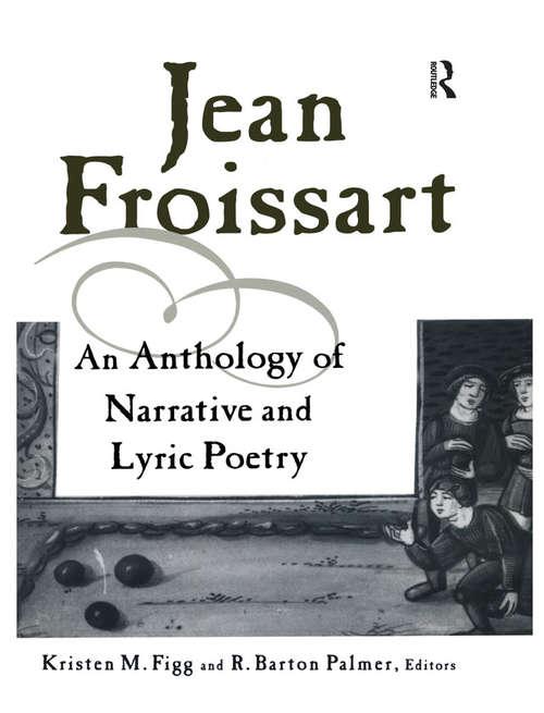 Jean Froissart: A Dual Language Anthology