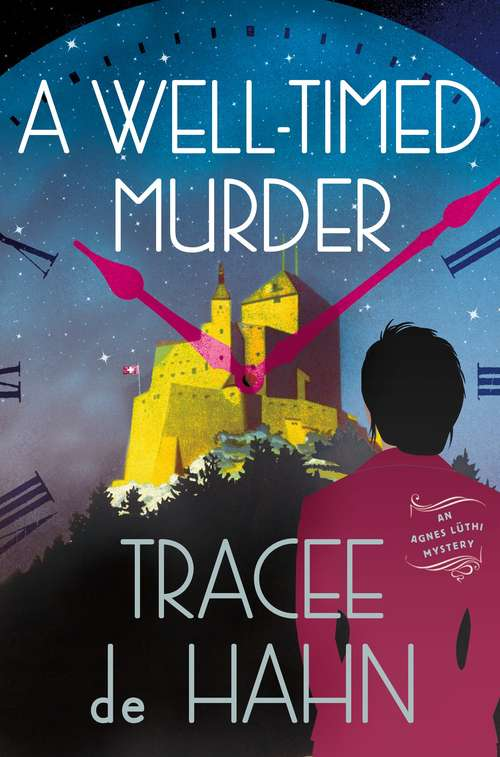 A Well-Timed Murder: An Agnes Lüthi Mystery (Agnes Luthi Mysteries #2)