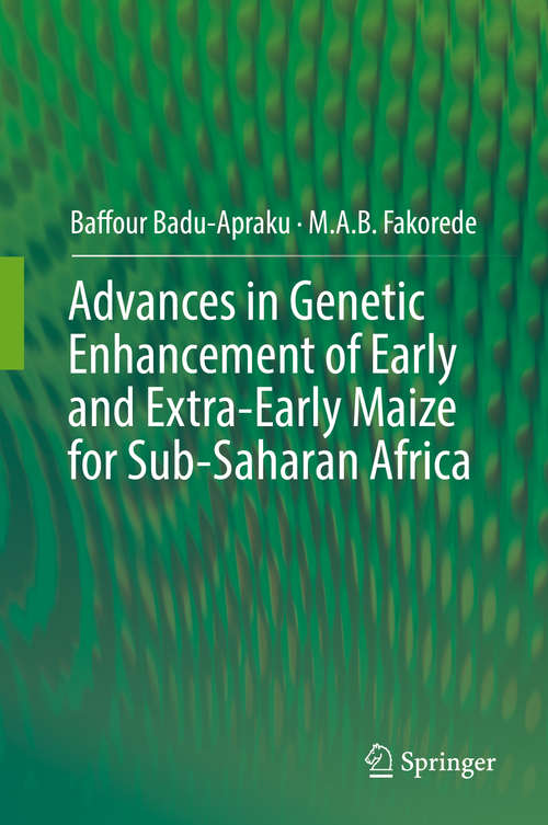 Advances in Genetic Enhancement of Early and Extra-Early Maize for Sub-Saharan Africa