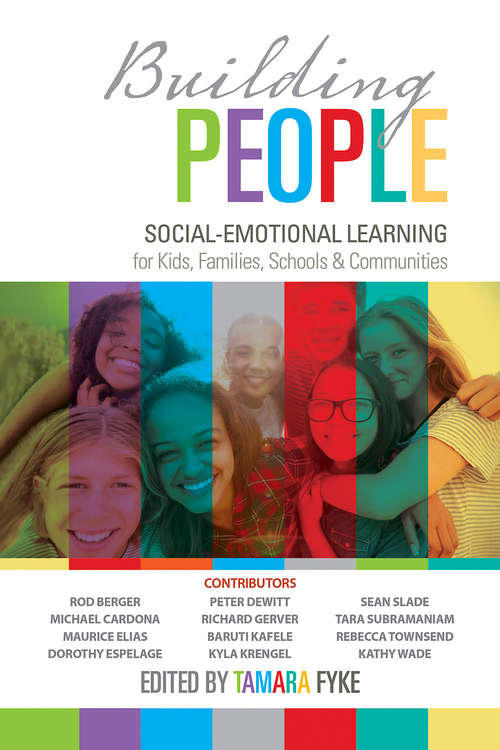 Building People: Social-Emotional Learning for Kids, Families, Schools, and Communities