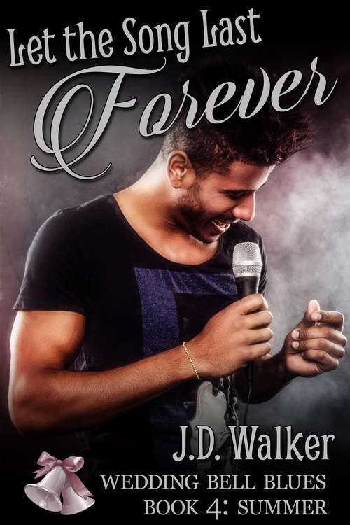 Let the Song Last Forever (Wedding Bell Blues #4)