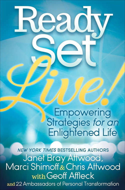 Ready, Set, Live!: Empowering Strategies for an Enlightened Life