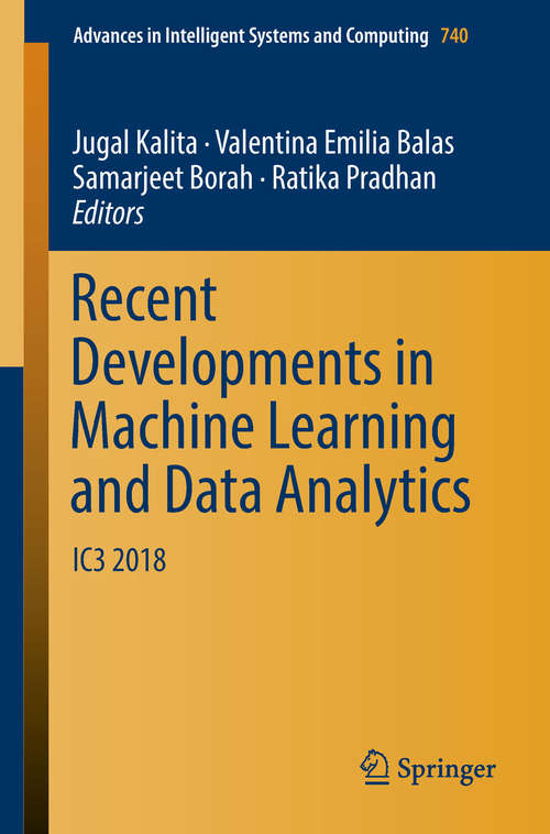 Recent Developments in Machine Learning and Data Analytics: IC3 2018 (Advances in Intelligent Systems and Computing #740)