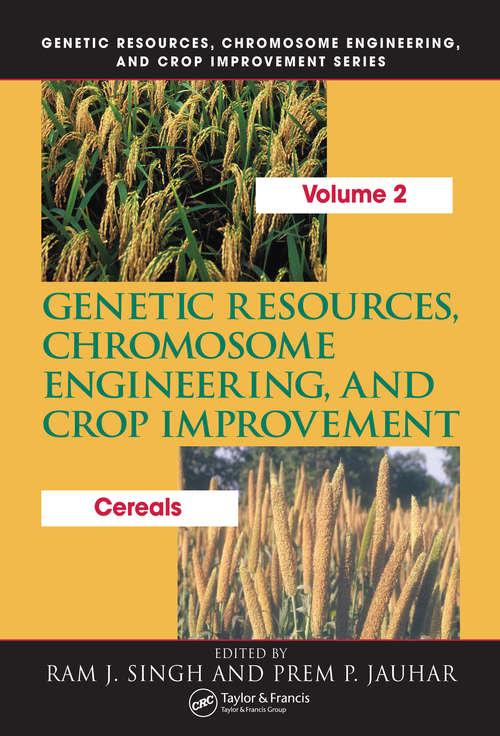 Genetic Resources, Chromosome Engineering, and Crop Improvement: Cereals, Volume 2