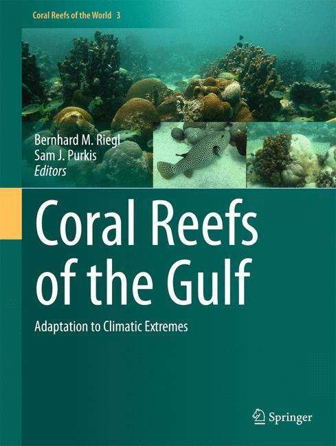 Coral Reefs of the Gulf: Adaptation to Climatic Extremes (Coral Reefs of the World #3)