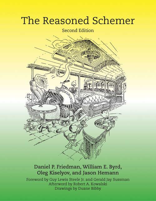 The Reasoned Schemer, second edition (The\mit Press Ser.)