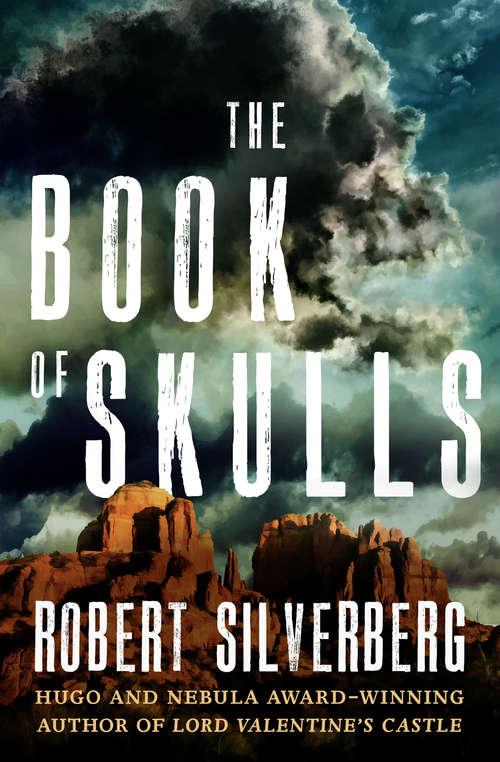 The Book of Skulls (Millennium Science Fiction Masterworks Ser. #No. 23)