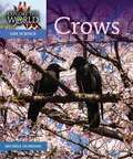 Crows: Explore the World Life Science