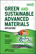 Green and Sustainable Advanced Materials: Applications (Polymer Science And Technology Ser.)