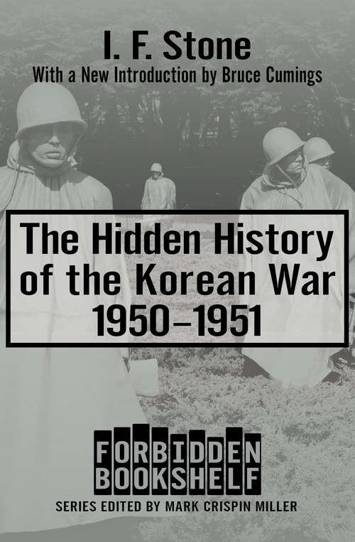 The Hidden History of the Korean War: 1950-1951 (Forbidden Bookshelf #10)