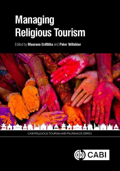 Managing Religious Tourism (CABI Religious Tourism and Pilgrimage Series)