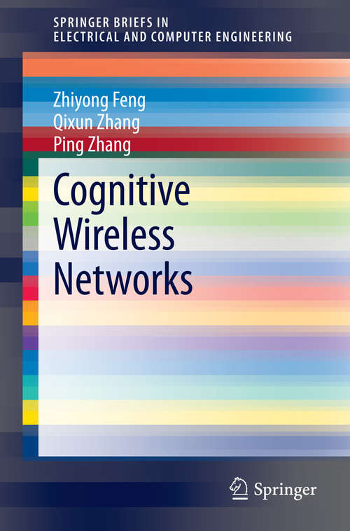 Cognitive Wireless Networks (SpringerBriefs in Electrical and Computer Engineering)