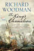 The King's Chameleon (The Kit Faulkner Naval Adventures #3)