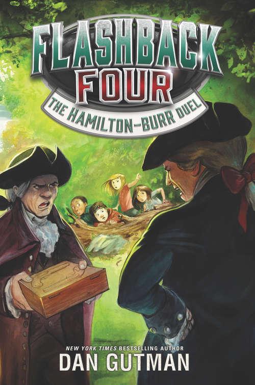 Flashback Four #4: The Hamilton-Burr Duel (Flashback Four #4)