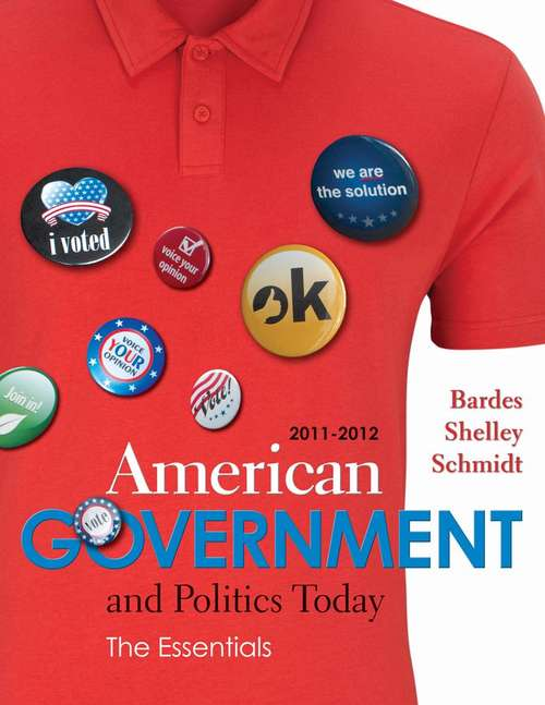 American Government and Politics Today: The Essentials (2011-2012 Edition)
