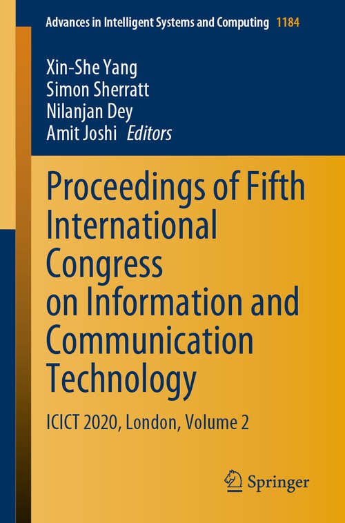Proceedings of Fifth International Congress on Information and Communication Technology: ICICT 2020, London, Volume 2 (Advances in Intelligent Systems and Computing #1184)