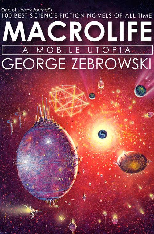 Macrolife: A Mobile Utopia (Macrolife #1)