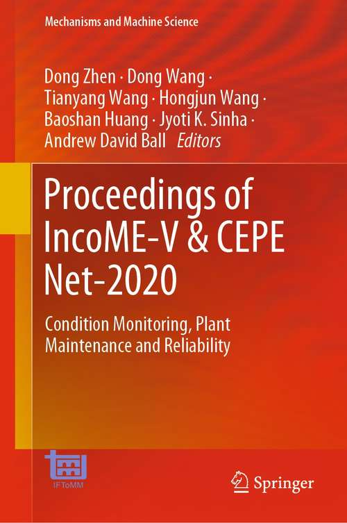 Proceedings of IncoME-V & CEPE Net-2020: Condition Monitoring, Plant Maintenance and Reliability (Mechanisms and Machine Science #105)