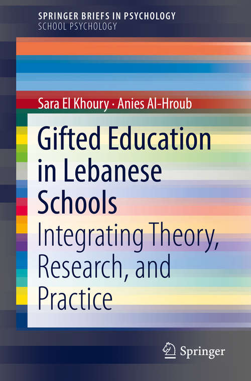 Gifted Education in Lebanese Schools: Integrating Theory, Research, And Practice (SpringerBriefs in Psychology)