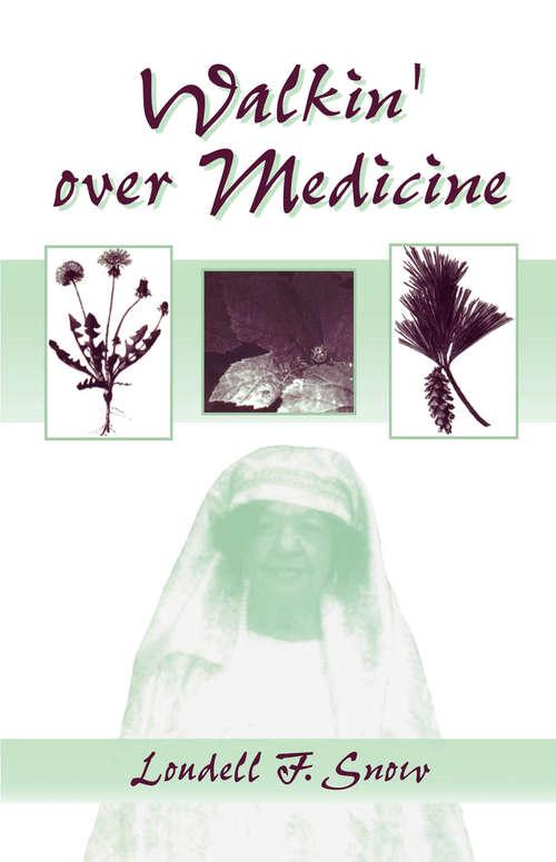 Walkin' Over Medicine