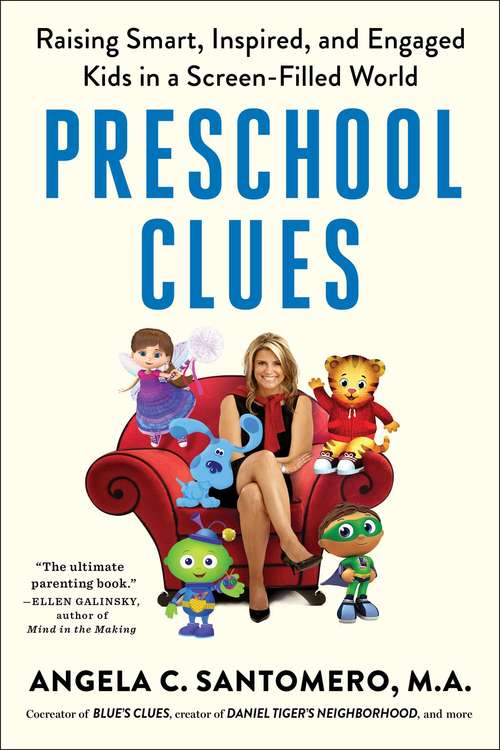 Preschool Clues: Raising Smart, Inspired, and Engaged Kids in a Screen-Filled World (Blues Clue's Ready To Read Ser. #No. 1)