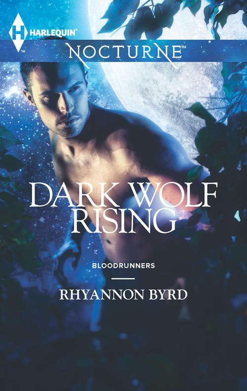 Dark Wolf Rising (Blood Runners #4)