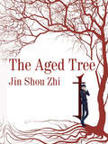 The Aged Tree: Volume 1 (Volume 1 #1)