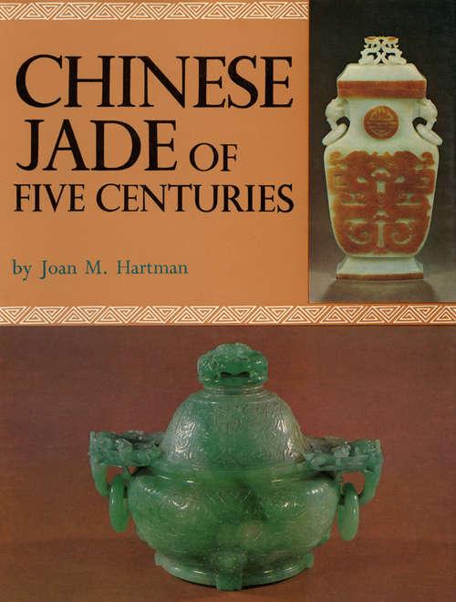Chinese Jade of Five Centuries