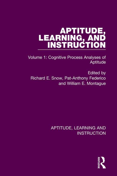 Aptitude, Learning, and Instruction: Volume 1: Cognitive Process Analyses of Aptitude (Aptitude, Learning and Instruction)