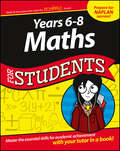 Years 6-8 Maths For Students