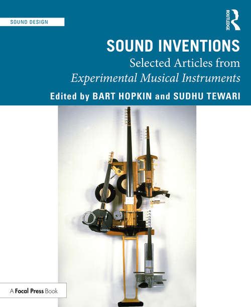 Sound Inventions: Selected Articles from Experimental Musical Instruments (Sound Design)
