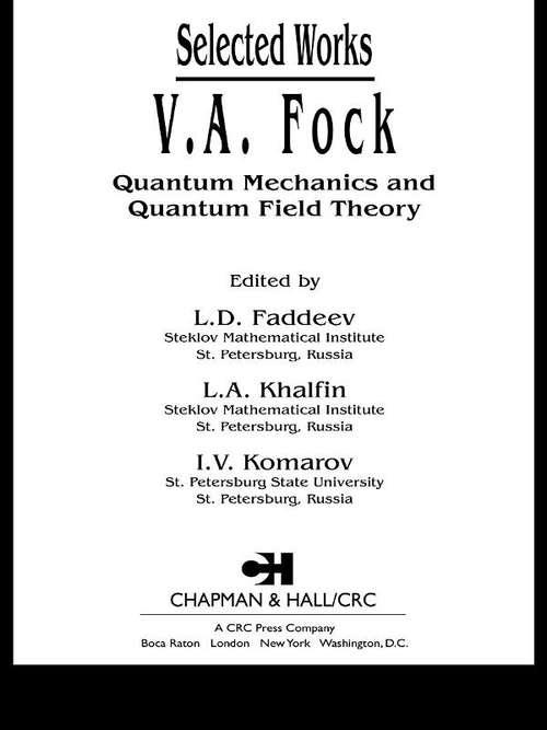 V.A. Fock - Selected Works: Quantum Mechanics and Quantum Field Theory