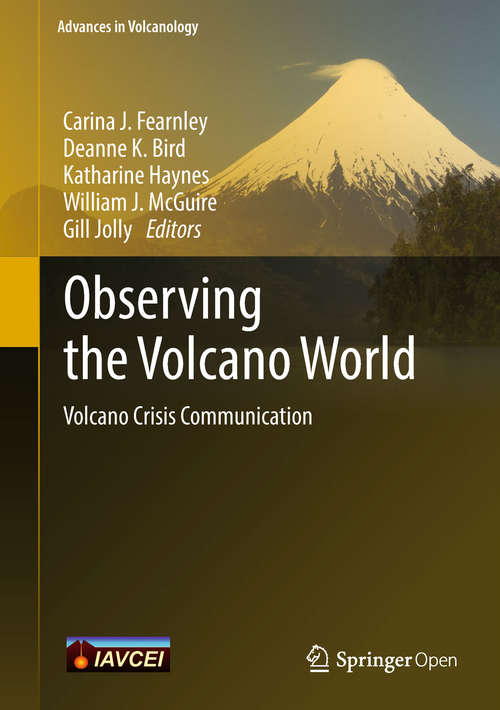 Observing the Volcano World: Volcano Crisis Communication (Advances in Volcanology)