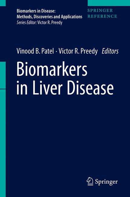Biomarkers in Liver Disease (Biomarkers in Disease: Methods, Discoveries and Applications)