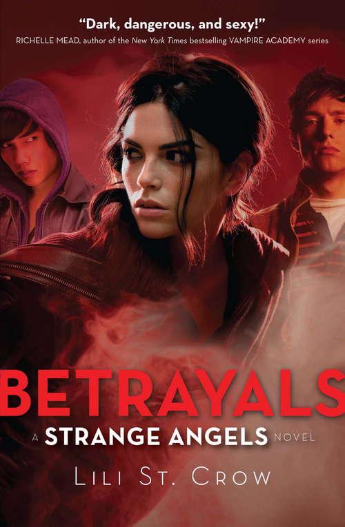 Betrayals: Book 2 (Strange Angels #2)