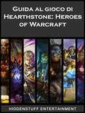 Guida al gioco di Hearthstone: Heroes of Warcraft