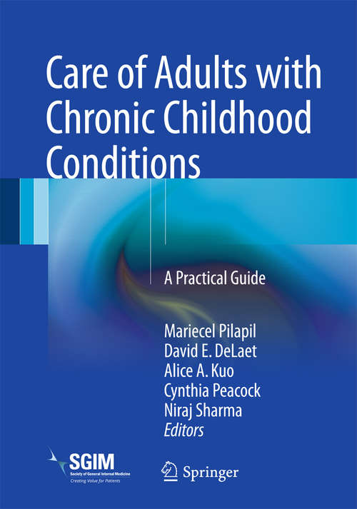 Care of Adults with Chronic Childhood Conditions: A Practical Guide