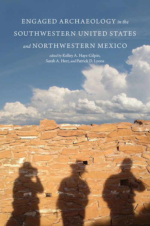 Engaged Archaeology in the Southwestern United States and Northwestern Mexico